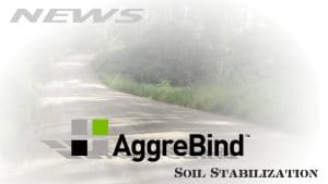 Soil stabilizer AggreBind in the NEWS